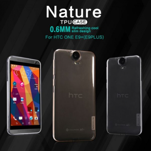 TPU чехол Nillkin Nature Series для HTC One / E9+